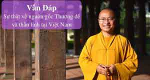 Sự thật về nguồn gốc Thượng đế và thần linh tại Việt Nam
