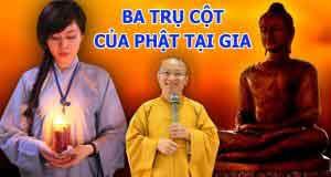 Ba trụ cột của Phật tử tại gia